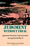 img - for Judgment Without Trial: Japanese American Imprisonment During World War II (Scott and Laurie Oki Series in Asian American Studies) by Tetsuden Kashima (2003-07-01) book / textbook / text book