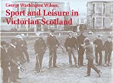 img - for Sport and Leisure in Victorian Scotland book / textbook / text book