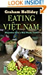Eating Vi t Nam: Dispatches from a Bl...