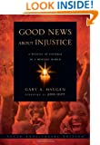 Good News About Injustice, Updated 10th Anniversary Edition: A Witness of Courage in a Hurting World