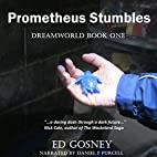 Prometheus Stumbles: Dreamworld, Book 1 by…