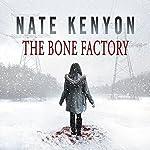 The Bone Factory | Nate Kenyon