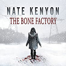 The Bone Factory Audiobook by Nate Kenyon Narrated by Daniel Dorse
