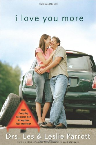 I Love You More How Everyday Problems Can Strengthen Your Marriage310257417