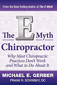 The E-Myth Chiropractor by Michael E. Gerber Companies