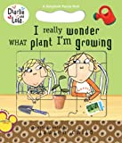 I Really Wonder What Plant I'm Growing (Charlie and Lola)