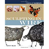 Sculpting in Wire (Basics of Sculpture)by Cathy Miles
