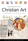 img - for Interpreting Christian Art: Reflections on Christian Art book / textbook / text book