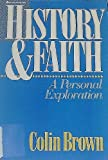 History & Faith: A Personal Exploration (0310219612) by Brown, Colin