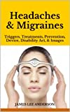 Headaches & Migraines: Triggers, Treatments, Prevention,  Device, Disability Act, & Images