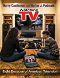 Watching TV: Eight Decades of American Television, Third Edition (Television and Popular Culture)