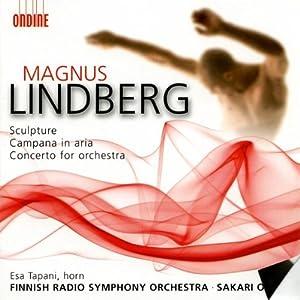 Lindberg: Sculpture/Campana in Aria/Concerto for Orchestra