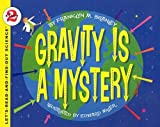img - for Gravity Is a Mystery   [GRAVITY IS A MYST] [Prebound] book / textbook / text book