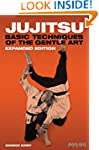 Jujitsu: Basic Techniques of the Gent...
