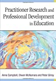 img - for Practitioner Research and Professional Development in Education by Anne Campbell (2004-03-22) book / textbook / text book