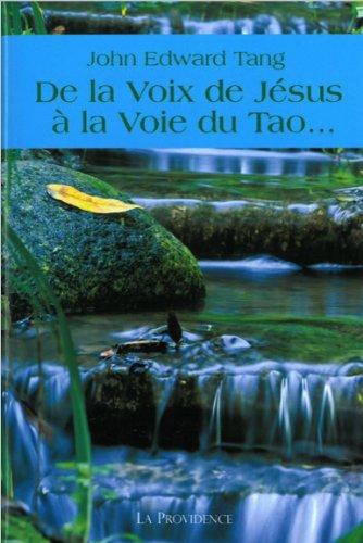 De la voix de Jésus à la Voie du Tao