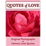 Quotes Of Love: A Romantic Compilation of Quotations & Original Photographs (Quotes Of Love 1)by LJS Quote 2 Motivate