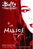 Go Ask Malice: A Slayer's Diary (Buffy the Vampire Slayer) by Robert Joseph Levy (2006-07-01)