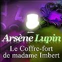 Le Coffre-fort de madame Imbert (Arsène Lupin 6) | Livre audio Auteur(s) : Maurice Leblanc Narrateur(s) : Philippe Colin