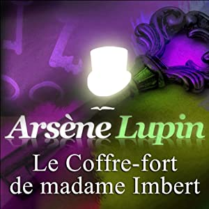 Le Coffre-fort de madame Imbert (Arsène Lupin 6) | Livre audio