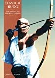 Classical Budo (Martial Arts & Ways of Japan Series: Vol.)