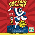 Captain Valiant & Me: Revenge of the Black Phantom | Adam Britten