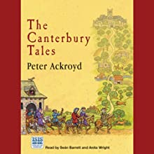 The Canterbury Tales (       UNABRIDGED) by Peter Ackroyd Narrated by Seán Barrett, Anita Wright