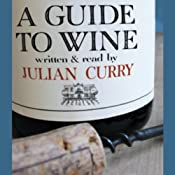 A Guide to Wine | [Julian Curry]