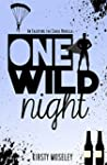 One Wild Night: An Enjoying the Chase...
