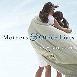 Mothers and Other Liars Audiobook