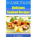 21 Classic Italian Seafood - Delicious Authentic Italian Seafood Dishes L. Lucci
