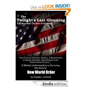 The Twilight's Last Gleaming: A Calculated Decline of America Russell J. Schmidt