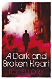 Cover of A Dark and Broken Heart by R.J. Ellory 1409124142