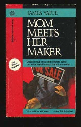 Mom Meets Her Maker, James Yaffe