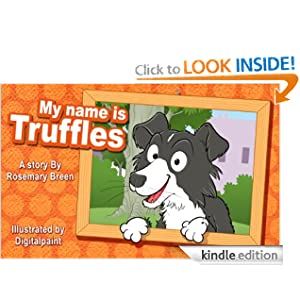 Free Kindle Book: Tales of a Dog Star in the Making: My Name is Truffles, by Rosemary Breen
