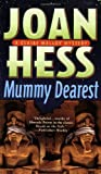 Mummy Dearest (A Claire Malloy Mystery) (0312365659) by Hess, Joan