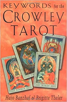 keywords for the crowley tarot hajo banzhaf brigitte theler 9781578631735 books. Black Bedroom Furniture Sets. Home Design Ideas