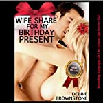 Wife Share for My Birthday Present: A First Double Penetration Short (MMF Menage)   Debbie Brownstone