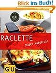 Raclette: frisch aufgelegt (GU Just C...