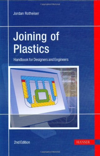 Joining of Plastics: Handbook for Designers and Engineers