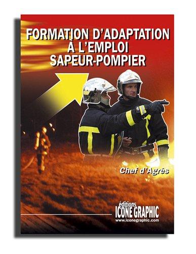 Livre Formation d'adaptation à l'emploi Sapeur-pompier Chef d'Agrès