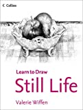 img - for Still Life (Collins Learn to Draw) book / textbook / text book