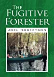 img - for The Fugitive Forester book / textbook / text book