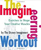 img - for The Imagineering Workout by The Disney Imagineers (2005) Paperback book / textbook / text book