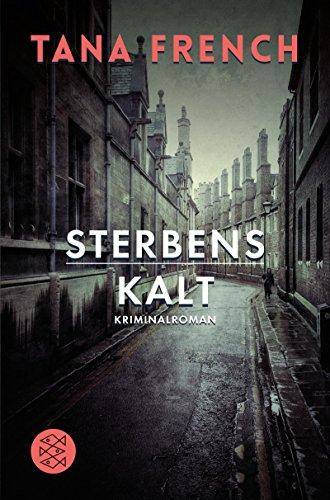 Buchseite und Rezensionen zu 'Sterbenskalt: Kriminalroman (Der dritte Fall)' von Tana French
