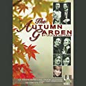 The Autumn Garden  by Lillian Hellman Narrated by Eric Stoltz, Scott Wolf, Mary Steenburgen, Julie Harris, Roxanne Hart, David Clennon, Glenne Headly