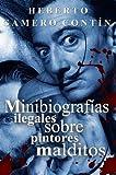 Minibiograf�as ilegales sobre pintores malditos
