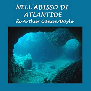 Nell'abisso di Atlantide [In the Abyss of Atlantis (The Maracot Deep)] | [Arthur Conan Doyle]