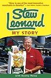 Stew Leonard: My Story