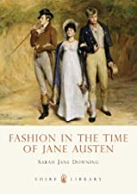 Fashion in the Time of Jane Austen (Shire Library) [Paperback]